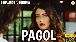 PAGOL ( Short 4k) Deep Jandu | Bohemia | J Statik | Latest Punjabi Songs 2019 | Hotbeats