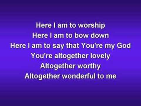 Here I am to Worship (worship video w/ lyrics)