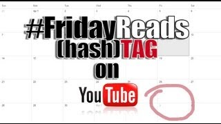 #FridayReads {hash}tag - Aug 23, 2013 Thumbnail