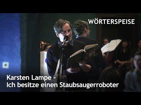 Karsten Lampe - Ich besitze einen Staubsaugerroboter (Wörterspeise - Jan. 2017)