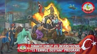 """Osmanİye Korkut Ata Ünİversİtesİ'nde """"15 Temmuz Destani"""" Programi"""