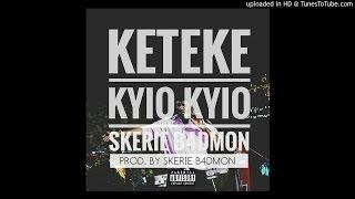 Skerie B4DMON - Keteke Kyio Kyio (Prod. By Skerie B4DMON)