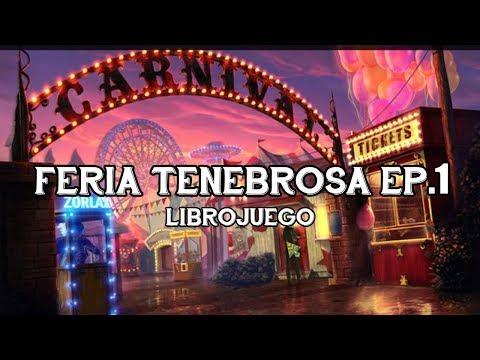 "Librojuego ""Feria Tenebrosa"" EP.1"