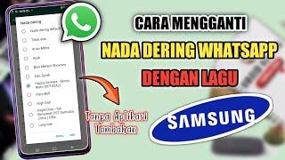 Download Cara Mengganti Nada Dering WA Dengan Lagu Di HP Samsung