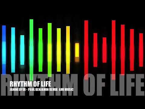 Rhythm of Life - Janine Dyer - Paul Benjamin Remix