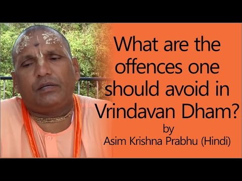 What are the offensens one should avoid in Vrindavan Dham? by Asim Krishna Prabhu (Hindi)