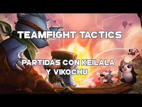 [Team Fight Tactics] Tácticas Maestras Con Vikochu Y Keilala