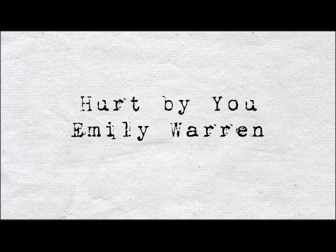 Emily Warren - Hurt by You (lyrics)