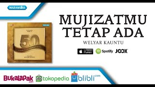 MujizatMu Tetap Ada - Welyar Kauntu (Audio)