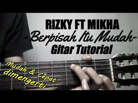 (Gitar Tutorial) Rizky Febian Ft Mikha Tambayong - Berpisah Itu Mudah |Cepat & Mudah Dimengerti