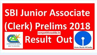 SBI Junior Associate (Clerk ) Prelims result 2018 Out Check now | Competitive Adda