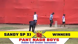 SANDY SP VS W NNERS   Rubber Ball Cricket Tournament Pant Nagar Boys  Ghatkoper  2019