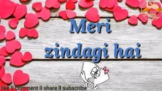 tu meri zindagi hai whatsapp status video