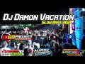Dj Damon Vacation by 69 project. Slow Bass Dup Der