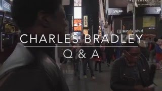 CharlesBradley: Ask Me Anything - Q&A Video Series