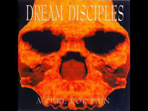 Dream Disciples - A Cure For Pain