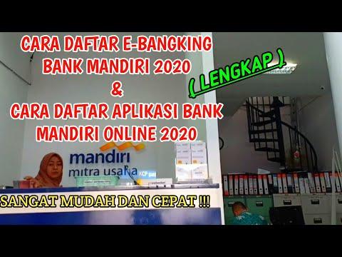 CARA DAFTAR E- BANGKING BANK MANDIRI 2020 DAN CARA DAFTAR APLIKASI BANK MANDIRI ONLINE 2020 LENGKAP