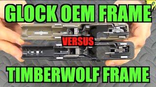 Glock OEM Frame vs. Timberwolf Frame (Side by Side)