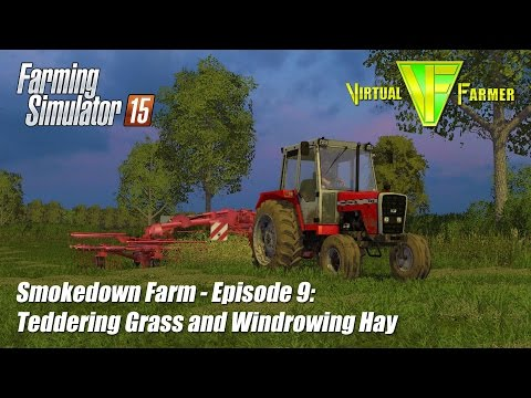 Let's Play Farming Simulator 15 - Smokedown Farm Ep9: Teddering Grass and Windrowing Hay