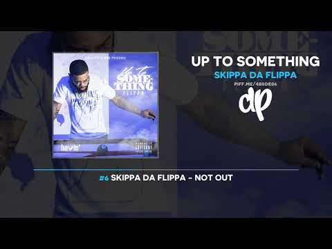 Skippa Da Flippa - Up To Something (FULL MIXTAPE)