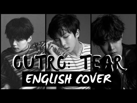 [ENGLISH COVER] Outro: Tear - BTS (방탄소년단)