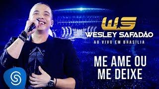 Baixar Wesley Safadão - Me ame ou me deixe [DVD Ao vivo em Brasília]