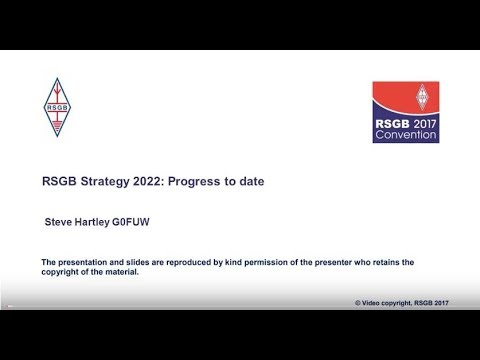 RSGB Convention lecture 2017 - RSGB Strategy 2022, progress to date