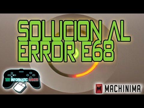 SOLUCIÓN AL ERROR E68 XBOX 360 (ʘ‿ʘ)