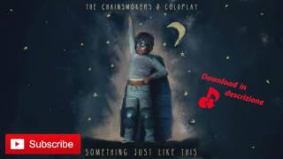 The Chainsmokers & Coldplay - Something Just Like This [Download link]