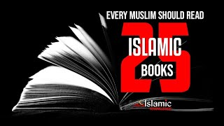 25 Books Every Muslim Should Read
