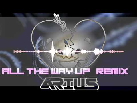 Fat Joe, Remy Ma - All The Way Up Ft. French Montana, Infared ( ARIUS REMIX)