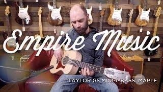 Taylor GS Mini-e Bass Maple Review