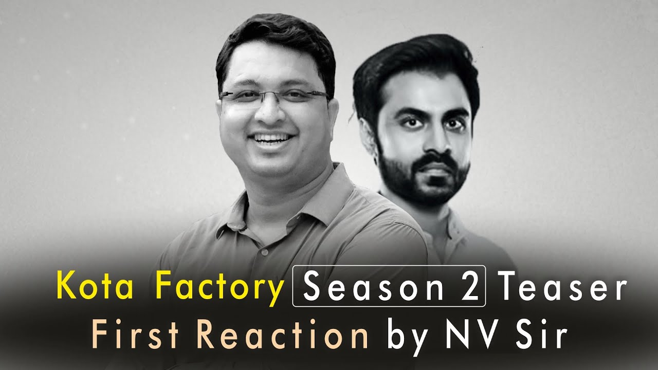 Kota Factory Season 2 Teaser Reaction by NV Sir | Motion Education