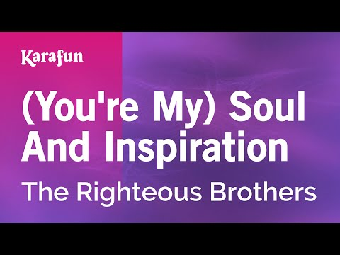 Karaoke (You're My) Soul And Inspiration - The Righteous Brothers *