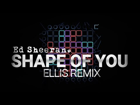 Ed Sheeran - Shape Of You (Ellis Remix) | Launchpad Cover [Phantom UniPad] + Project File (UniPack)