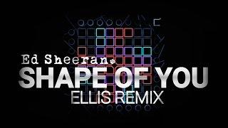 Ed Sheeran - Shape Of You (Ellis Remix) | Launchpad Cover [Phantom UniPad] + Project File (UniPack)