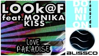 "Look @ F feat. Monika Kiss - ""Love Paradise"" [Art Track Video]"