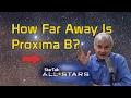 How Far Away is Proxima B?