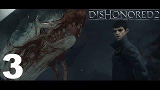 Dishonored 2 Прохождение Серия 3 (Падший Дом)