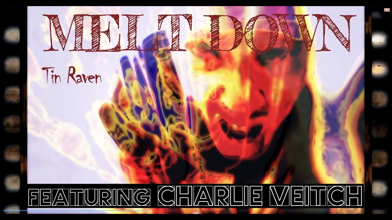 Meltdown - Tin Raven (featuring Charlie Veitch)