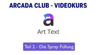 ArtText 4 - Teil 2: Die Spray Füllung