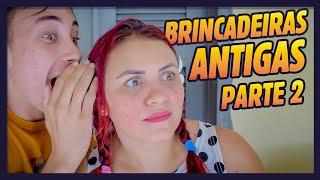 BRINCADEIRAS ANTIGAS PARTE 2!