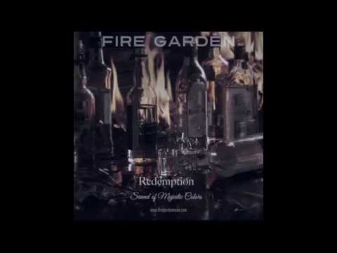 Fire Garden  - Redemption with Lyrics