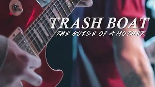 Trash Boat - The Guise of a Mother (Official Music Video)