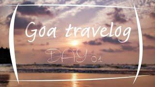 while in goa |# travelvlog goa day 01