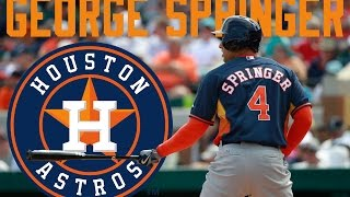 George Springer 2016 Houston Astros Mid-Season Highlightsᴴᴰ