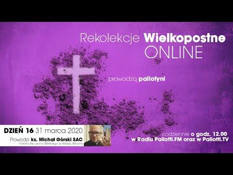 Rekolekcje Wielkopostne ONLINE - dzień 16 (31 marca 2020).