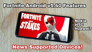Fortnite Android 5.40 Update New Features - Fortnite Android New Supported Devices (See Description)