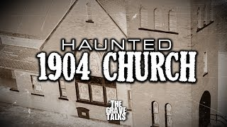Haunted 1904 Church | Ghost Stories, Paranormal, Supernatural, Hauntings, Horror