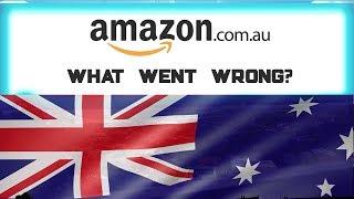 Amazon Australia - What Went WRONG?
